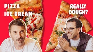 Ice Cream on Pizza: Ingenious or Insane? || Really Dough?
