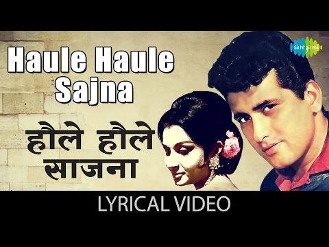 Haule Haule with lyrics | हौले...
