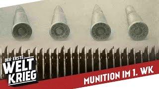 Munition und Patronen im 1. Weltkrieg I DER ERSTE WELTKRIEG Special
