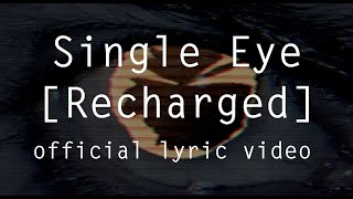 Single Eye [Recharged] (Official Lyric Video)