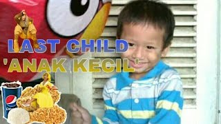 Last Child | Anak Kecil