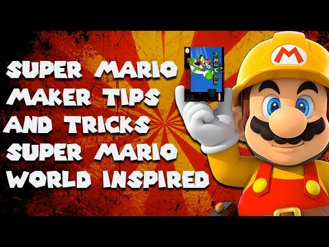 Super Mario Maker - Tips and Tricks - Super Mario World Inspired - Make Better Levels