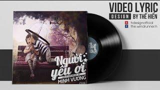 [Visualizer MV] Người Yêu Ơi - Minh Vương
