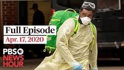 PBS NewsHour live episode, Apr 17, 2020