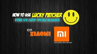 How to use LUCKY PATCHER for IN-APP PURCHASES on XIAOMI