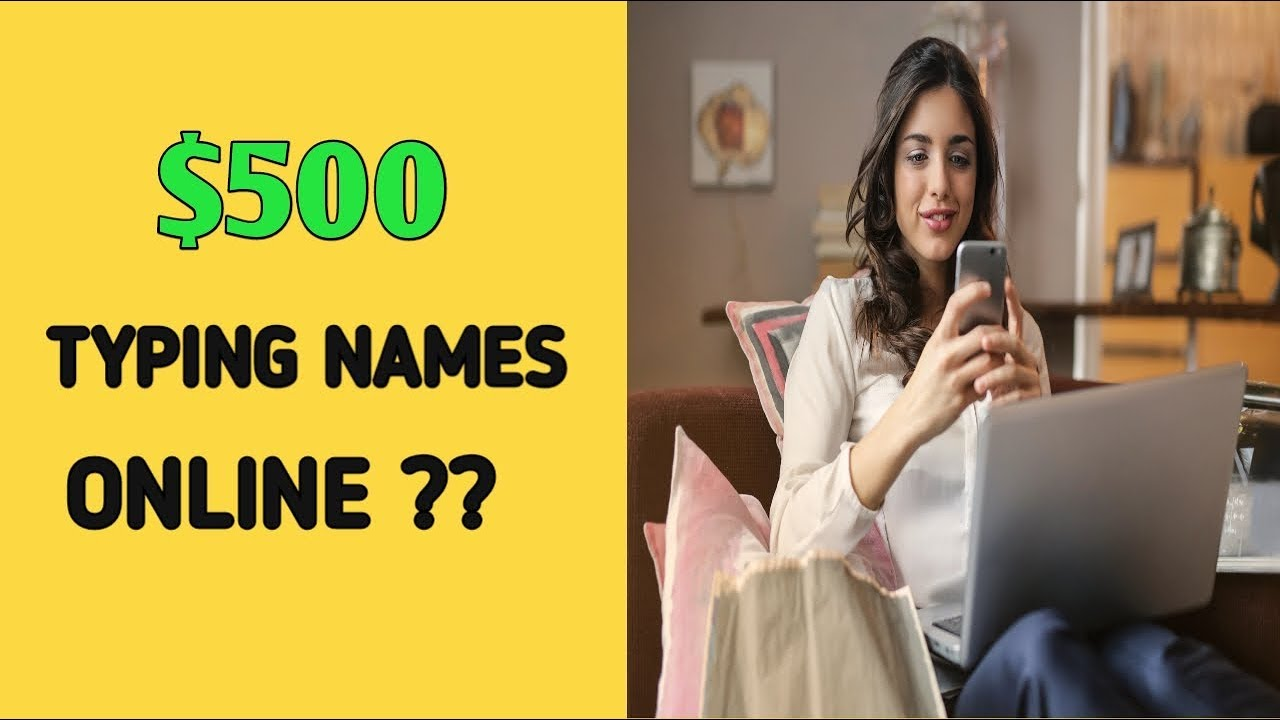 Earn $500 Typing Names – Make Money Online How?