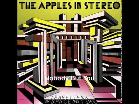 Nobody But You — The Apples In Stereo