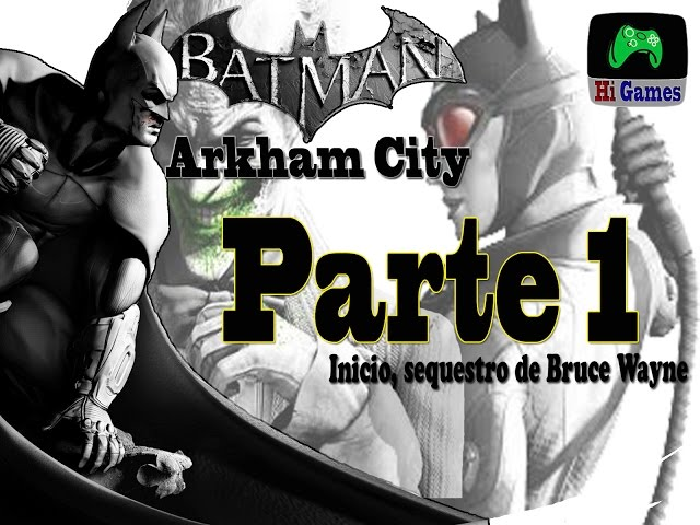 Batman Arkham City: Inicio, sequestro de Bruce Wayne