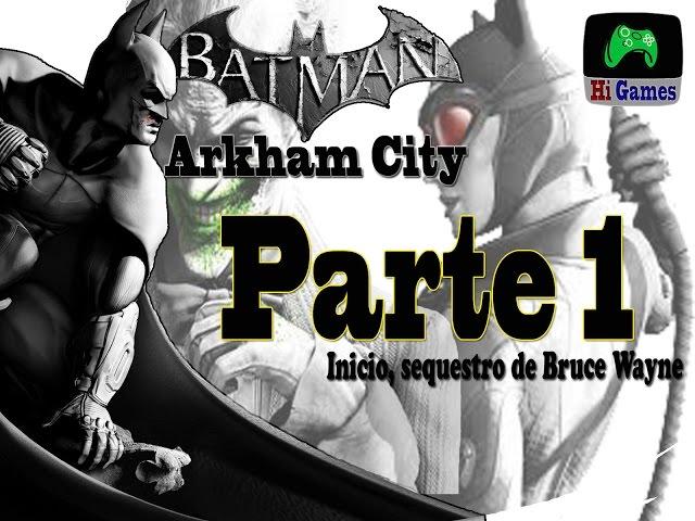 Batman Arkham City: Inicio, sequestro de Bruce Wayne