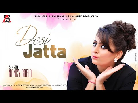 Desi Jatta | Nancy Baria | Latest Punjabi Songs 2017 | Saa Music Productions