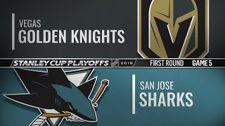 Golden Knights vs Sharks   First Round  Game 5   Apr 18,  2019