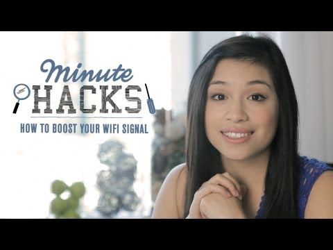 Minute Hacks: How To Boost Your Wifi Signal