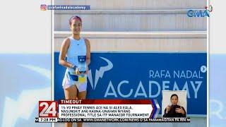 15-YO Pinay tennis ace na si Alex Eala, nasungkit ang kauna-unahan niyang professional... | 24 Oras