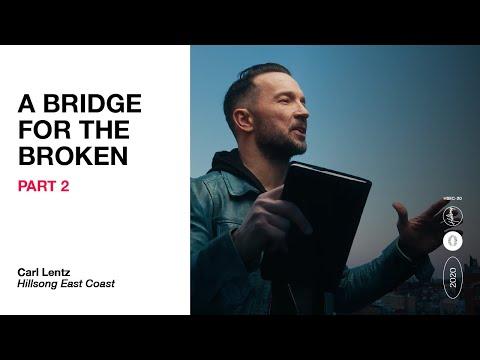 "Carl Lentz - ""A Bridge For The Broken - Part 2"