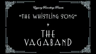 The Whistling Song Promo Video - The Vagaband