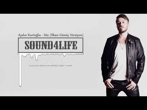 Aydın Kurtoğlu - Söz (ilkan Günüç Versiyon) #Sound4Life