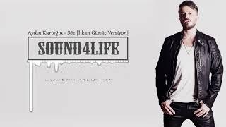 Aydın Kurtoğlu - Söz (ilkan Günüç Versiyon) #Sound4Life Resimi