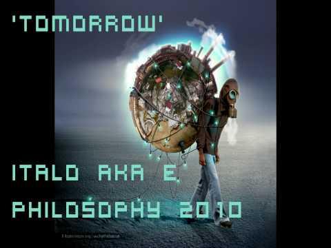 Italo aka E- Tomorrow (Philosophy 2010)