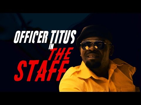 Video (skit): Officer Titus – The Staff