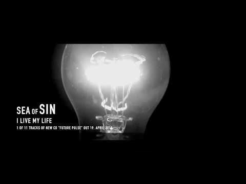 Sea Of Sin - I Live My Life (Future Pulse) - Promo Video