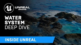 Water System Deep Dive | Inside Unreal