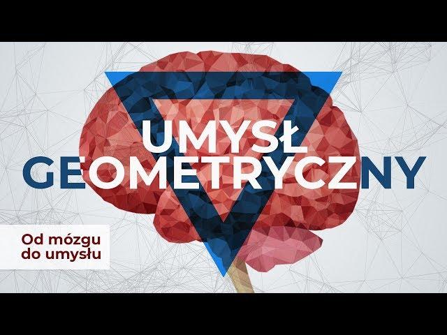 Umysł geometryczny | Od mózgu do umysłu #1