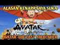 ALASAN KENAPA SAYA SUKA AVATAR THE LAST AIRBENDER