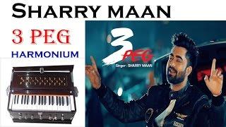 sharry maan song 3 peg on harmonium tutorial