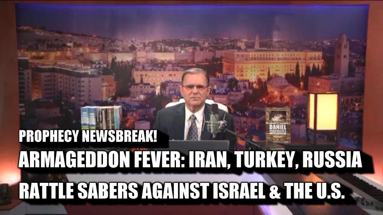 ARMAGEDDON FEVER! IRAN TURKEY RUSSIA RATTLE SABERS VS ISRAEL & U.S.