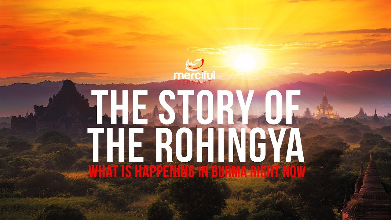 THE STORY OF THE ROHINGYA - WHAT'S HAPPENING IN BURMA?