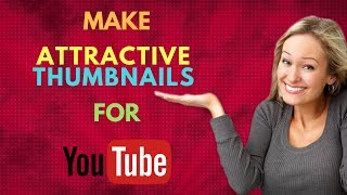 How to Make/Create Attractive YouTube Thumbnails for Your Videos - Bangla Tutorial