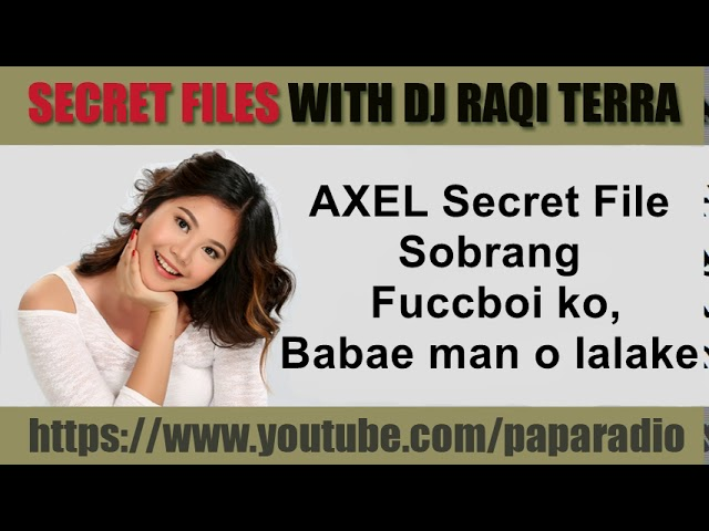 SPG AXEL Secret Files with DJ Raqi Terra - Sobrang Fucckoi ko babae man o lalake