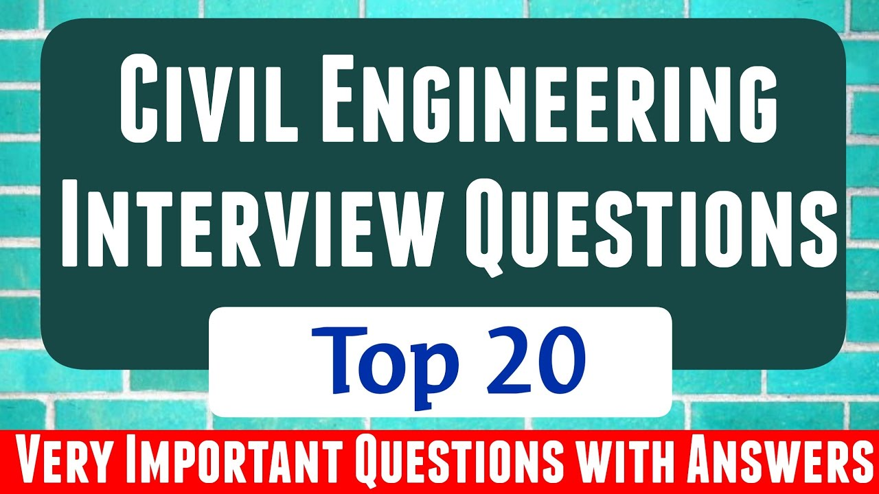 TOP 20 CIVIL ENGINEERING QUESTIONS AND ANSWERS FOR ...