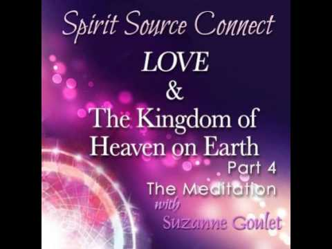 LOVE: The Kingdom of Heaven on Earth, Part 4