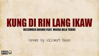 Wilbert Ross - Kung Di Rin Lang Ikaw (Cover) Lyrics