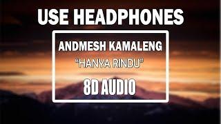 Download ANDMESH - HANYA RINDU (8D AUDIO) Mp3