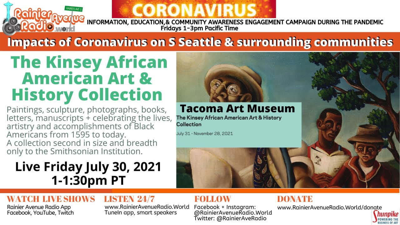 7-30-21 Live Broadcast: Tacoma Art Museum- Kinsey African American Art Collection & block party