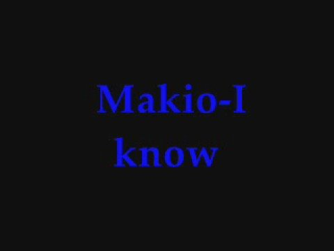 Makio-I know