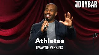 No One Wants To Hear Athletes Speak. Dwayne Perkins