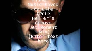 Cevin Fisher - Music Saved My Life (Pete Heller
