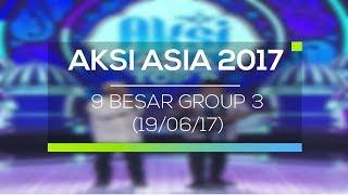 Highlight Aksi Asia 2017 - Top 9 Group 3