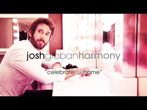 Josh Groban - Celebrate Me Home (Official Audio)