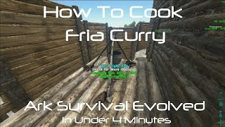 ARK Survival Evolved: How To Cook Fria Curry