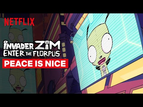 Peace is Nice | Invader Zim: Enter the Florpus | Netflix
