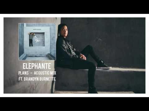 Elephante - Plans (feat. Brandyn Burnette) Acoustic Mix