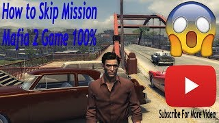 How to Skip Any Mission In Mafia 2 to Game PC/LAPTOP 100% Working