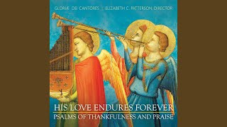 O Give Thanks unto the Lord, for He Is Gracious (Psalm 118)