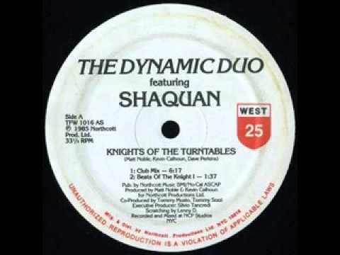 The Dynamic Duo Feat  Shaquan   Knights Of The Turntables