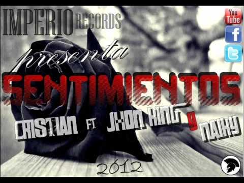 SENTIMIENTOS - CRISTIAN FEAT. JHON KING & NAIKY (IMPERIO RECORDS).-