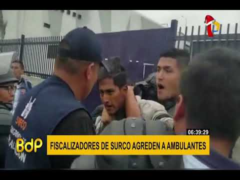 Surco: fiscalizadores agreden a ambulantes para quitarles su mercadería